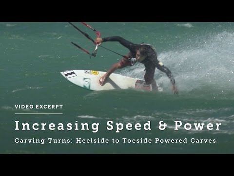 Carving Turns: Heelside to Toeside Powered Carves - Kitesurfing Technique & Tips