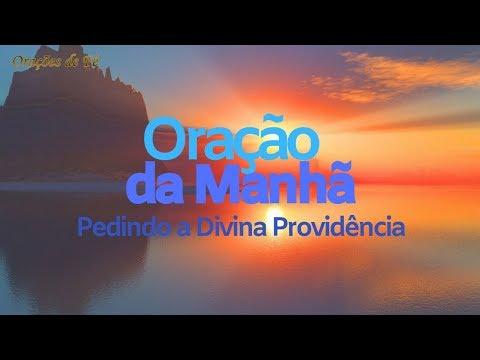 ORAÇÃO DA MANHÃ PEDINDO A DIVINA PROVIDÊNCIA ❤️🙏