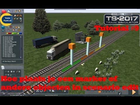 Tutorial #9: Hoe plaats je een marker of andere objecten in scenario edit |Train Simulator 2017