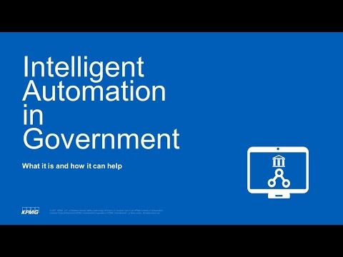 GTI2017 Sn13a: Intelligent Automation in Government - KPMG