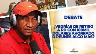 ¿Vedrías de retiro a Santo Domingo con 100mil dólares ahorrado, o reunes algo más