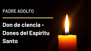 Don de ciencia - Dones del Espíritu Santo