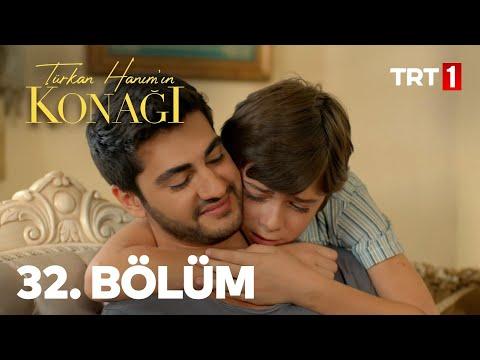 Türkan Hanım'ın Konağı 32. Bölüm