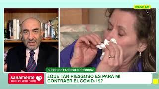 #SanamenteConElDrHuerta - Tengo faringuitis crónica, ¿es riesgoso para mí contrar Covid-19