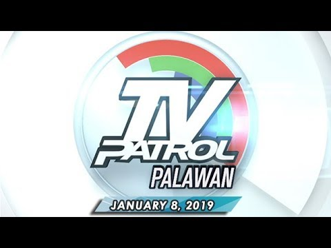 TV Patrol Palawan - January 8, 2019