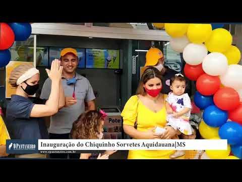 Inauguração do Chiquinho Sorvetes Aquidauana MS
