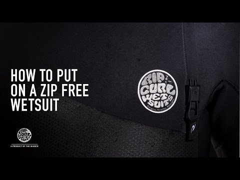 How To: Put on a Zip Free Wetsuit by Rip Curl