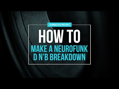 How to Make a Neurofunk Drum and Bass Breakdown   D&B Production Tutorial