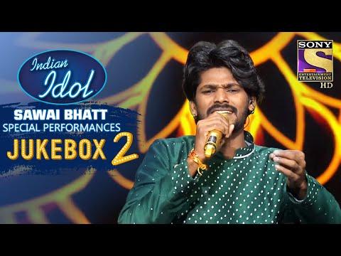 Sawai Bhatt Special Performances | Jukebox 2 | Indian Idol Season 12