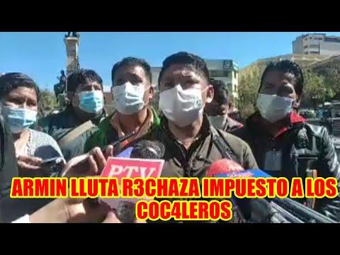 ARMIN LLUTA DIRIGENTE DE LA ASOCIACIÓN DE PRODUCTORES DE HOJA DE COC4 EMPL4ZA A ANDRONICO RODRIGUEZ.
