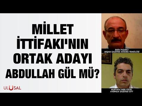Emin Pazarcı ve Mustafa İlker Yücel değerlendirdi: Millet İttifakı'nın ortak adayı Abdullah Gül mü?