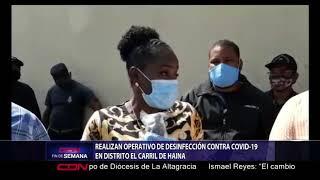 Realizan operativo de desinfección contra Covid-19 en distrito El Carril de Haina