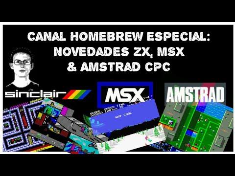 Canal Homebrew Especial: Novedades ZX, MSX & Amstrad CPC