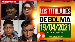 ???? LOS TITULARES DE BOLIVIA 19 DE ABRIL 2021 [ NOTICIAS DE BOLIVIA ] EDICIÓN NARRADA ????