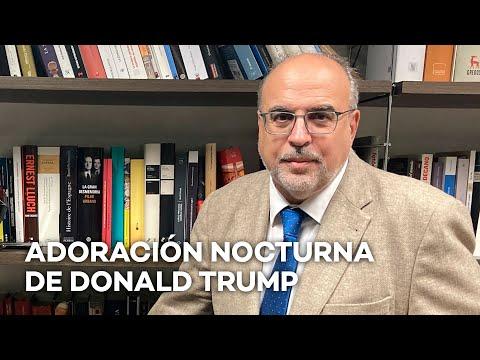 Adoración nocturna de Donald Trump | Enfoque Enric Juliana