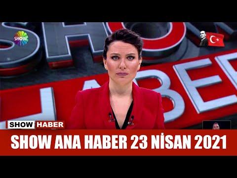 Show Ana Haber 23 Nisan 2021