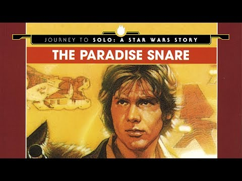 The Paradise Snare - Journey to Solo: A Star Wars Story Part 3