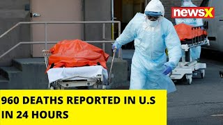 960 DEATHS REPORTED IN U.S IN 24 HOURS |NewsX - NEWSXLIVE