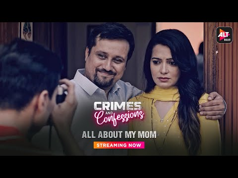 Crimes and Confessions | All About My Mom | ALTBalaji
