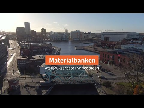 Materialbanken - Återbruksarbete i Varvsstaden