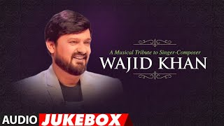 A Musical Tribute To Singer - Composer Wajid Khan | Audio Jukebox - TSERIES