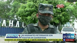 93 migrantes retornados son puestos en cuarentena