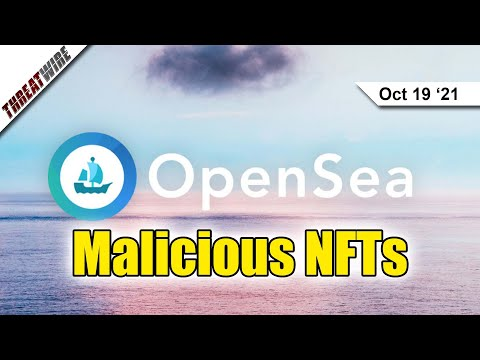 OpenSea Had A Malicious NFT Problem  - ThreatWire