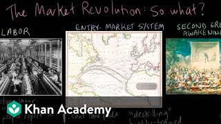 The Market Revolution -  part 3