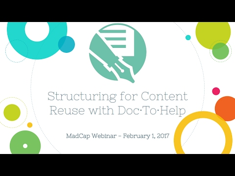 Official Webinar: Structuring Your Way to Content Reuse with MadCap Doc To Help