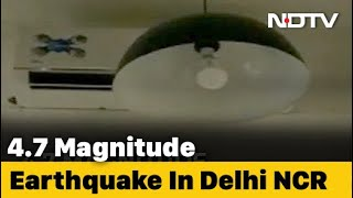 4.7 Earthquake Near Delhi, Strong Tremors Felt For Many Seconds - NDTV