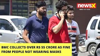 BMC Collects over Rs 55 Crore As Fine From People Not Wearing Masks   NewsX Ground Report   NewsX - NEWSXLIVE