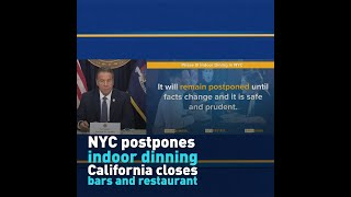 NYC postpones indoor dinning while California orders bars and restaurant to close