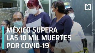 México supera las 10 mil muertes por coronavirus - Las Noticias