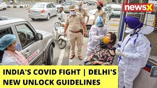 India's Covid Fight   Delhi Issues New Unlock Guidelines   Malls, Spas To Remain Open   NewsX - NEWSXLIVE