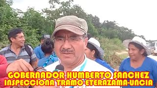 HUMBERTO SANCHEZ Y  ALCALDESA SEGUNDINA ORELLANA DE VILLA TUNARI INSPECCIONAN TRAMO ETERAZAMA-UNCIA