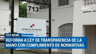 Reformas a ley de transparencia deben cumplir normativas | ECO News
