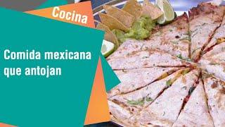 Cocina | Comida mexicana que antojan