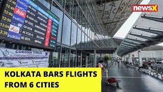 Kolkata Bars Flights from 6 cities | NewsX - NEWSXLIVE