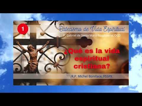 1 ¿Qué es la vida espiritual cristiana   Catecismo de Vida Espiritual