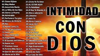 MUSICA CRISTIANA DE ADORACIÓN Y ALABANZA - INTIMIDAD CON DIOS - Alabanzas Para Bendecir El Dia
