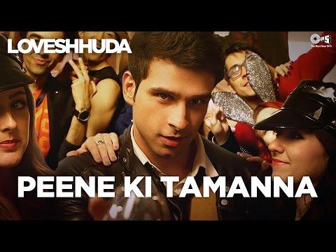 Loveshhuda - Peene Ki Tamanna song