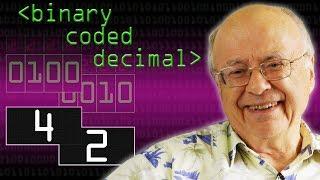 42 and Binary Coded Decimal - Computerphile