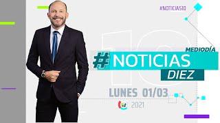 #Noticias10 Mediodía | 01/3/2021