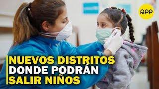 Actualizan lista de distritos a nivel nacional donde los niños pueden salir