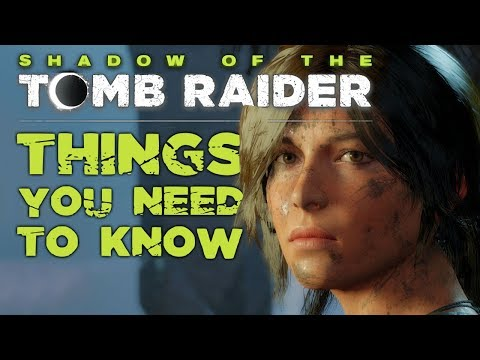 Shadow of the Tomb Raider - 10 Things You NEED To Know