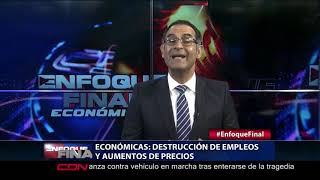 Económica: Destrucción de empleos y aumentos de precios