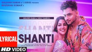 Shanti (Lyrical) | Feat. Millind Gaba backslashu0026 Nikki Tamboli |Asli Gold |Satti Dhillon | Bhushan Kumar - TSERIES