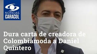 Dura carta de creadora de Colombiamoda a Daniel Quintero