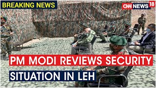 PM Narendra Modi Visits Leh: Meets Soldiers & Reviews Security Situation | CNN News18 - IBNLIVE