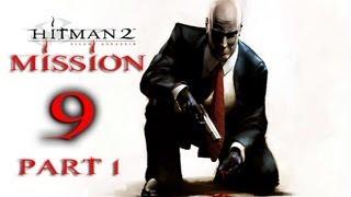 Hitman 2 Silent Assassin Прохождение Миссия 9 Часть 1